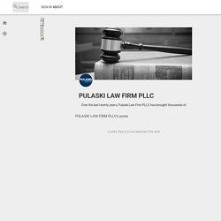 Pulaski Law Firm >> Pulaski Law Firm Pllc Ifspb Pearltrees