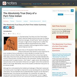 the absolutely true diary of a part time n sherman alexie  the absolutely true diary of a part time n summary