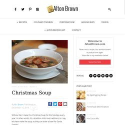 christmas soup alton brown - Alton Brown Christmas Soup
