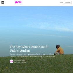 The Boy Whose Brain Could Unlock Autism >> Des Choses Sympas Pearltrees
