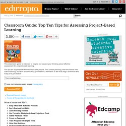 Classroom Guide: Top Ten Tips for Assessing Project-Based